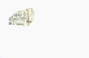El drag es político, 2015